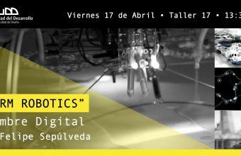 17 DE ABRIL, SWARM ROBOTICS/ENJAMBRE DIGITAL POR FELIPE SEPÚLVEDA