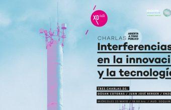 Charla XD: Interferencias en la innovación y la tecnología